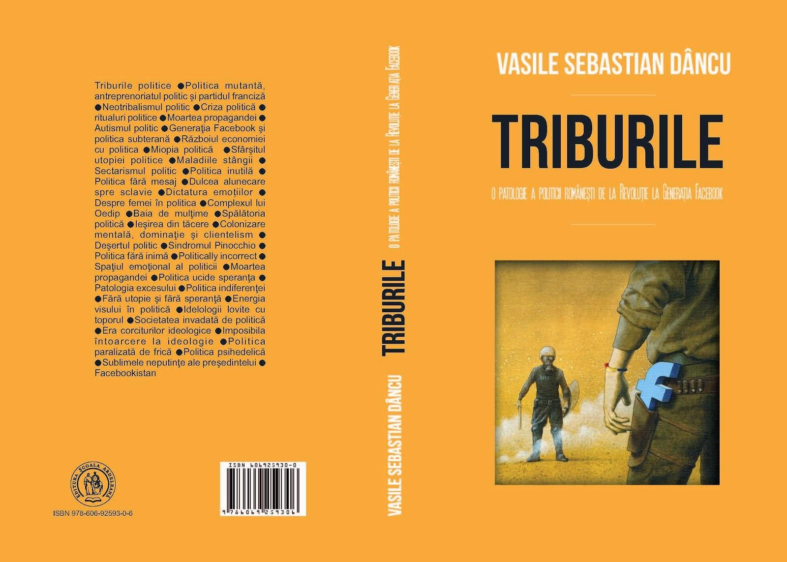 TRIBURILE. O patologie a politici româneşti de la Revoluţie la Generaţia Facebook