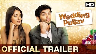 Wedding Pullav _ Official Trailer _ Introducing Anushka, Diganth, Karan V Grover, Sonali Sehgal