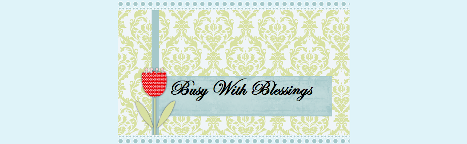 Busy with Blessings
