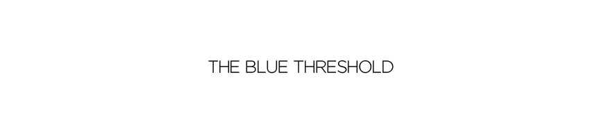 The Blue Threshold