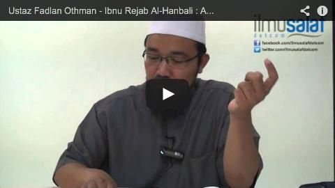 Ustaz Fadlan Othman – Ibnu Rejab Al-Hanbali : Apakah Ilmu yang Bermanfaat?