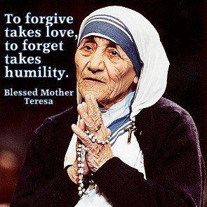 mother teresa and her forgiveness Discover mother teresa quotes about forgiveness share with friends create amazing picture quotes from mother teresa quotations.
