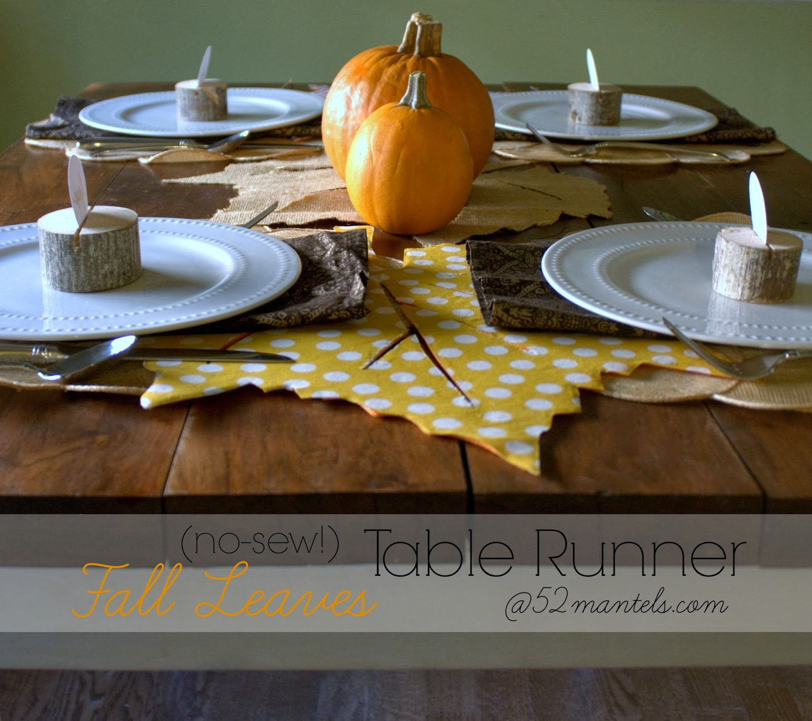 ... Mantels: No-Sew Fall Leaves Table Runner + 10 Thanksgiving Table Ideas
