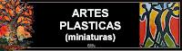 ARTES PLASTICAS (MINIATURAS)