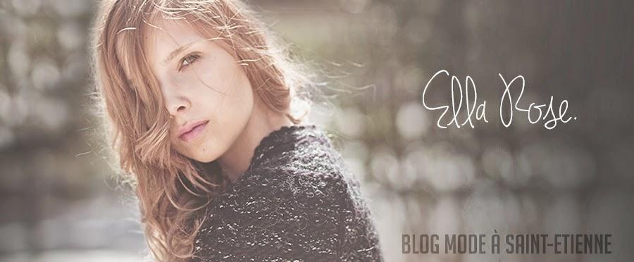 Ella Rose : Blog Mode à Saint-Etienne / Lyon