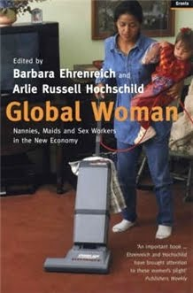 Global Woman edited by Barbara Ehrenreich and Arlie Russell Hochschild