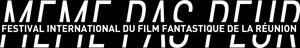 MEME PAS PEUR Festival 2020 | International Fantastic Film Festival of Reunion Island