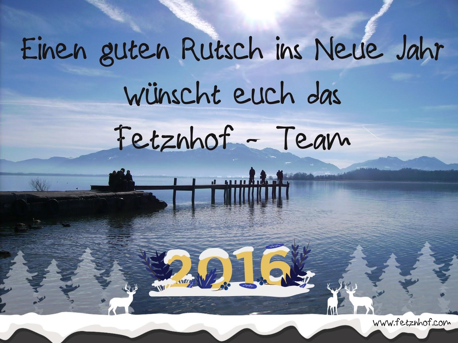 Frohes Neues Jahr 2016 wünscht der Fetznhof im Chiemgau | Fetznhof ...