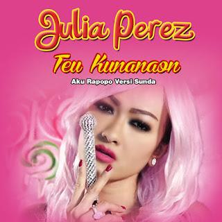 Julia Perez - Teu Kunanaon (Aku Rapopo Versi Sunda) on iTunes