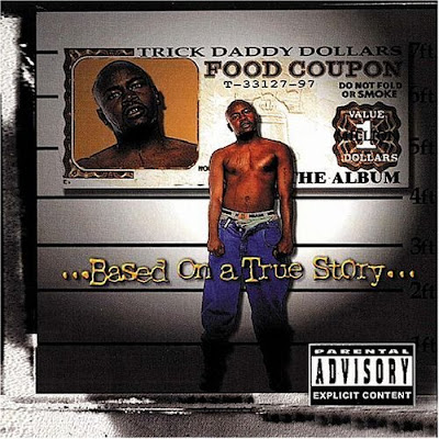 Trick Daddy Dollars – Based On A True Story (CD) (1997) (FLAC + 320 kbps)