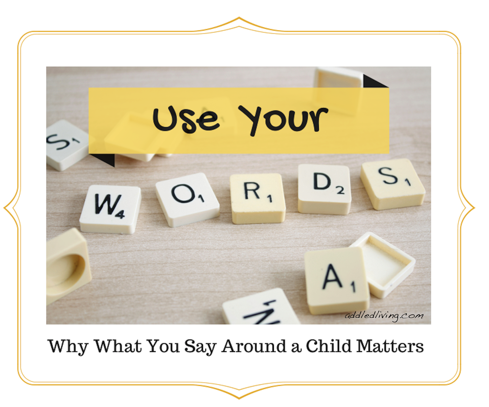 use-your-words-why-what-you-say-around-a-child-matters
