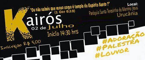 KAIRÓS - PARÓQUIA SANTA TERESINHA DO MENINO JESUS - URUCÂNIA - RIO