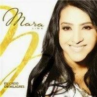 Mara Lima – Eu Creio em Milagres - CD completo online