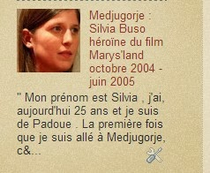 Medjugorje : 2004-2005 Silvia Buso héroïne du film Marys'land