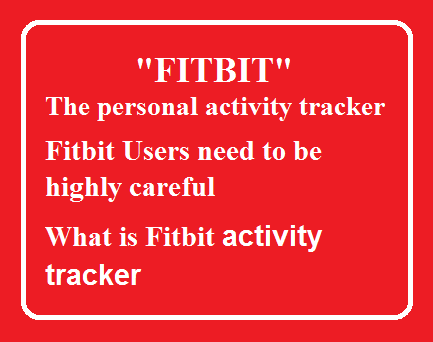 Fitbit- Your Private Moments May be Displayed on the WEB