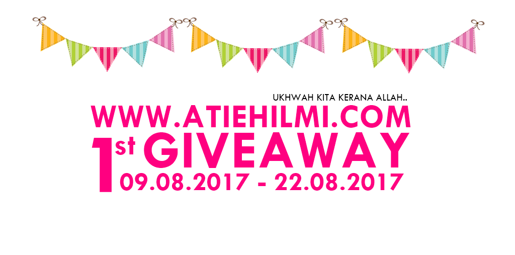 ATIEHILMI.COM ; FIRST GIVEAWAY UKHWAH KITA KERANA ALLAH