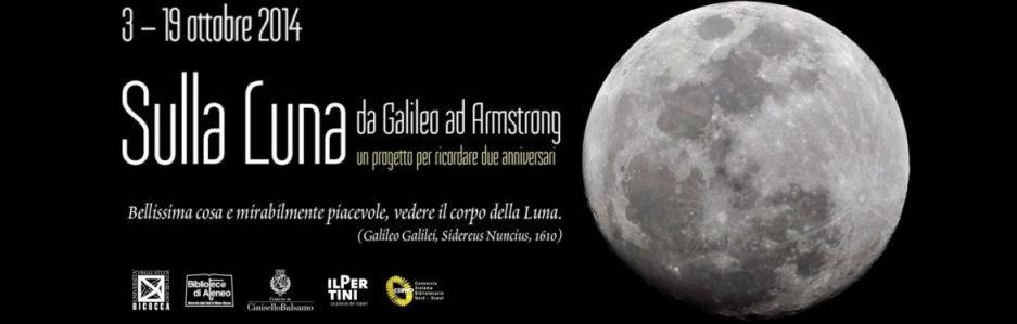 Da venerdì a domenica: Sulla Luna. Da Galileo ad Armstrong. Mostre ed eventi ad ingresso gratuito a Cinisello Balsamo