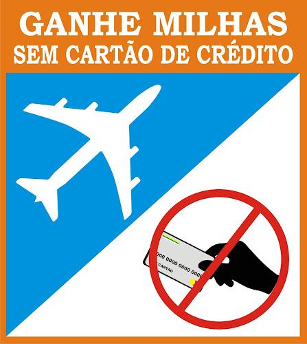 Ganhe Milhas Sem Cartão de Crédito - E-book