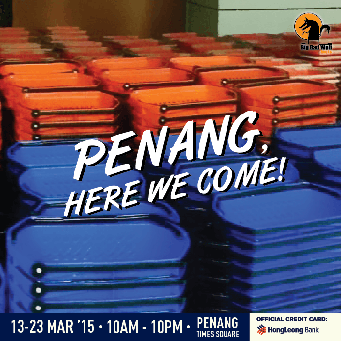 PENANG Here We Come | The BIG BAD WOLF Sale 2015
