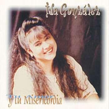 Ida González-Tu Amor y Misericordia-
