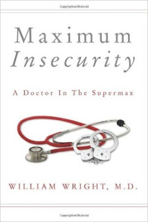 Maximum Insecurity by William Wright, MD
