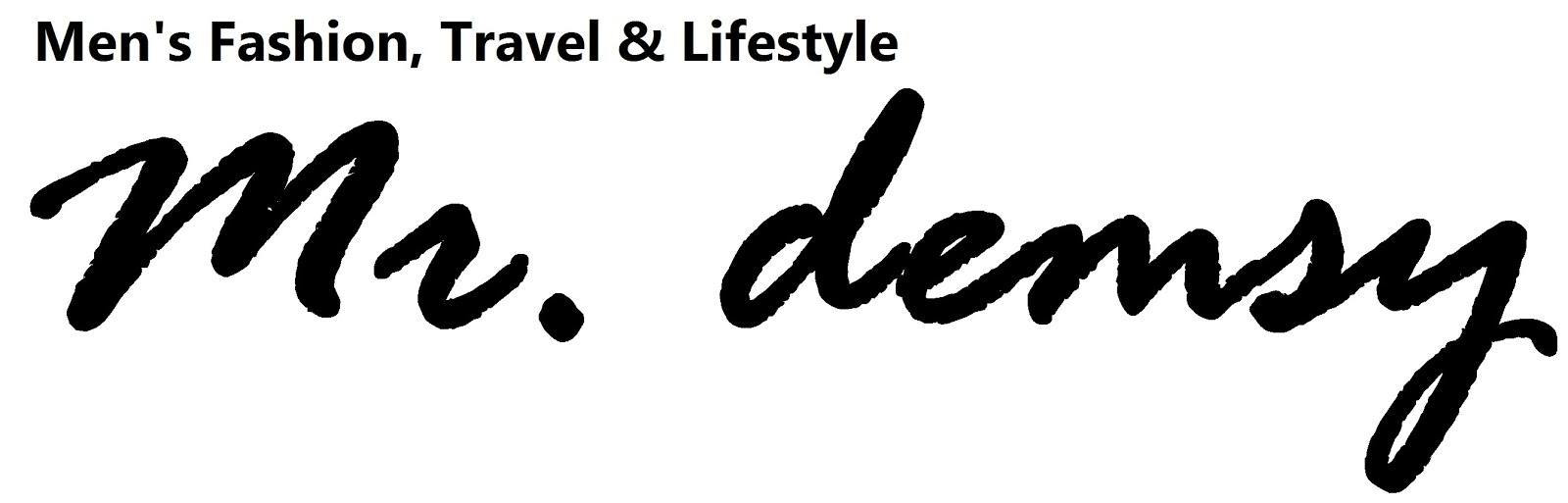 Mr Demsy - Men's Fashion, Travel & Lifestyle