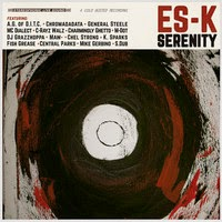 Es-K - Serenity (ft. A.G. and General Steele) (real hip-hop)