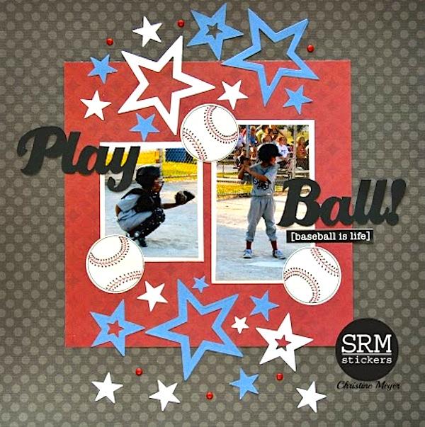 SRM Stickers Blog - Play Ball Layout by Christine Meyer - #layout #sports #baseball #stickers #sports