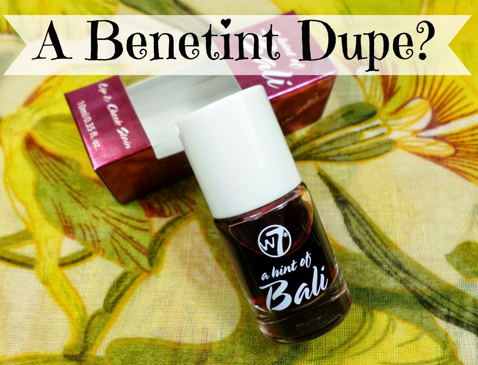 W7 A Hint Of Bali Lip & Cheek Stain Review - A Benefit Benetint Makeup Dupe