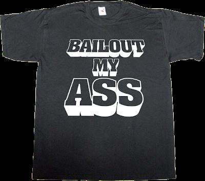 bailout spain is different corruption useless capitalism useless economics useless kingdoms useless Politics t-shirt ephemeral-t-shirts