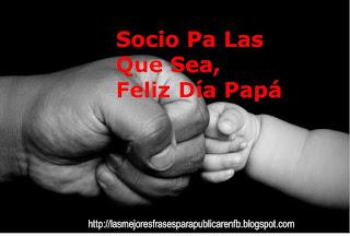 Frases De Feliz Día Del Padre: Socio Pa Las Que Sea Feliz Día Papá