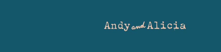 Andy & Alicia