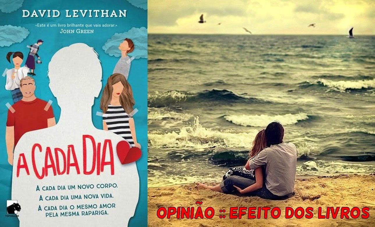 http://efeitodoslivros.blogspot.pt/2015/03/opiniao-cada-dia-de-david-levithan.html