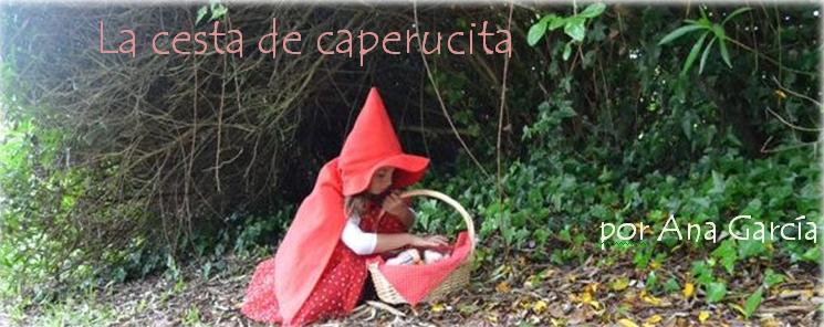 La cesta de caperucita por Ana Garcia