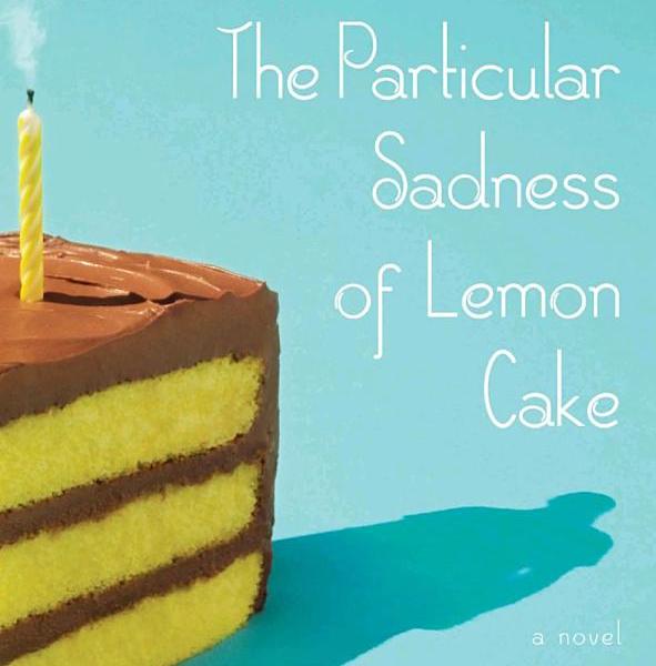 The Particular Sadness Of Lemon Cake Plot