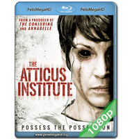 THE ATTICUS INSTITUTE (2015) FULL 1080P HD MKV INGLÉS SUBTITULADO