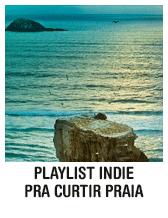 Playlist indie pra curtir praia