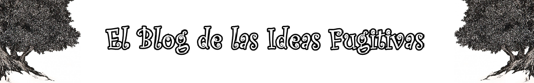 el blog de las ideas fugitivas