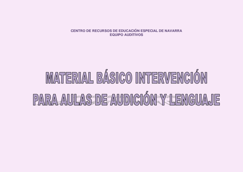 MATERIAL BÁSICO DE INTERVENCIÓN PARA LAS AULAS DE AUDICIÓN Y LENGUAJE