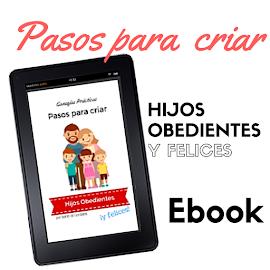 EBOOK: Pasos para Criar Hijos OBEDIENTES y ¡felices!