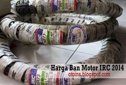 Rincian Harga Ban Motor IRC Tube Type Terbaru 2015