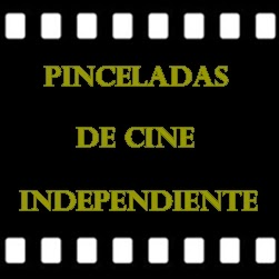 http://pinceladasdecine.blogspot.com.es/search/label/Cine%20Independiente