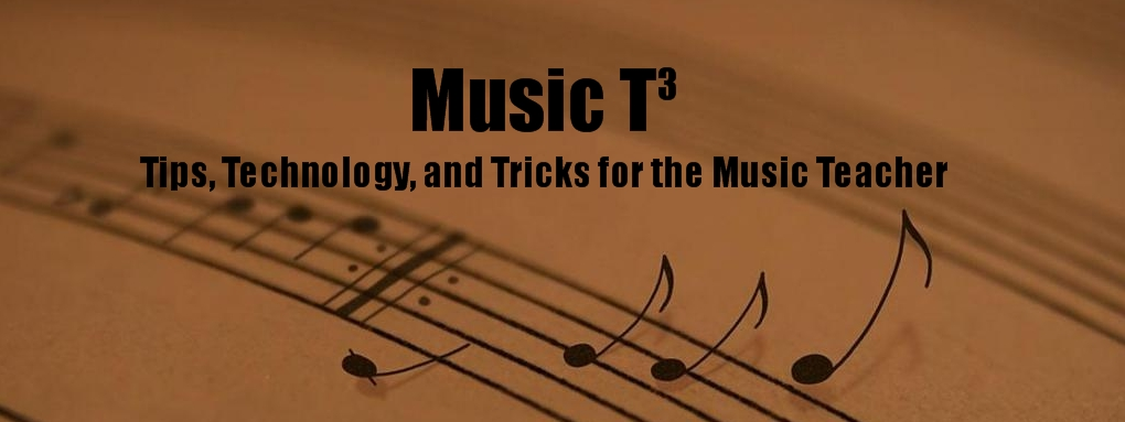 Elementary Music 3T - Tips, Technology, and Tricks for the Music Teacher