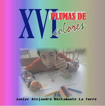 """XVIº EXPOSICIÓN ARTÍSTICA PLUMAS DE COLORES """"TODOS TENEMOS TALENTOS PARA DEFENDER NUESTRO PLANETA"""