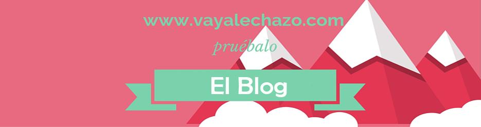 El Blog de Vayalechazo.com