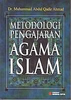 toko buku rahma: buku METODOLOGI PENGAJARAN AGAMA ISLAM, pengarang abdul qadir ahmad, penerbit rineka cipta