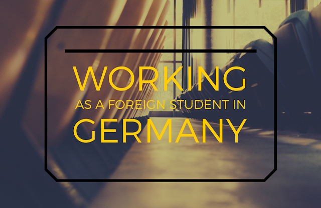 Working as a foreign student in Germany