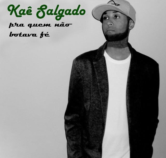 """#RapBR - Kaê Salgado - """"Pra quem nao Botava Fé"""" [EP]"""
