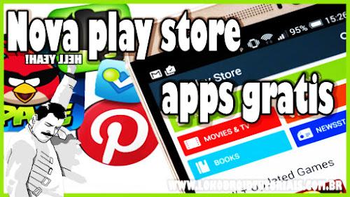 Nova play Store Totalmente grátis Aplicativos jogos 2016 2017