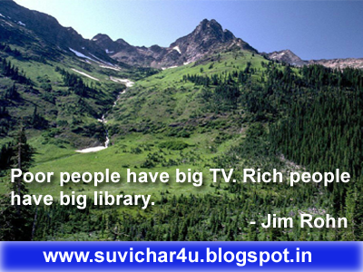 Poor people have big TV. Rich people have big library.
